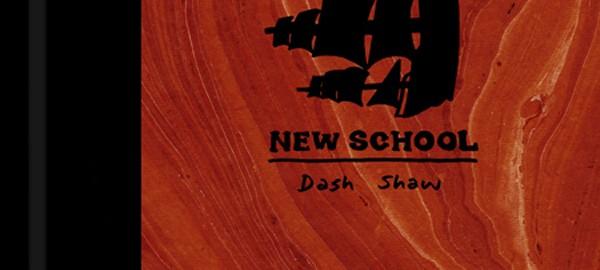 New School - Dash Shaw